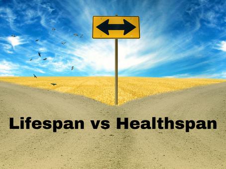 Lifespan vs Healthspan