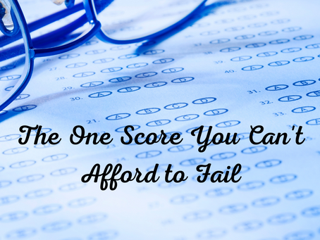 The One Score You Can't Afford to Fail