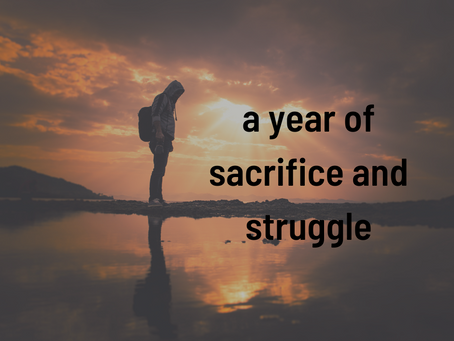 A Year of Sacrifice and Struggle