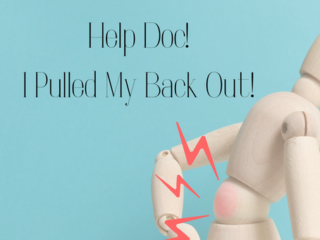 Help Doc - I Pulled My Back Out!