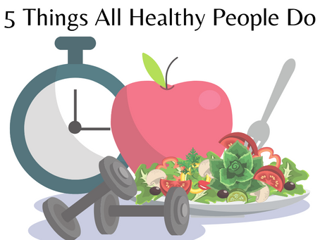 The 5 Things That All Healthy People Do