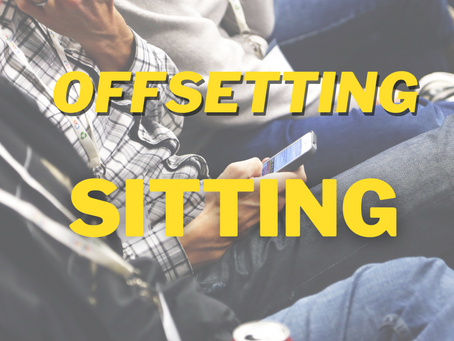 Offsetting Your Sitting