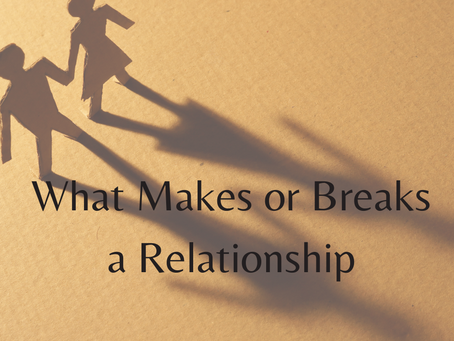 What Makes or Breaks a Relationship