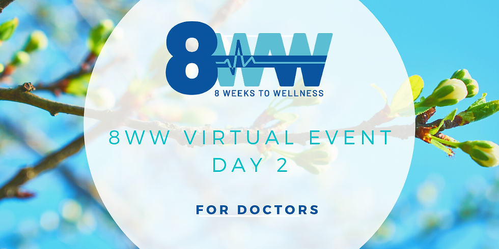 8WW Virtual Spring Event - Day 2 (For Doctors)