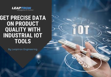 Get precise data on product quality with Industrial IoT tools