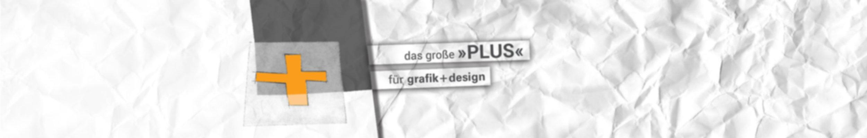 Das große Plus für Ihr Design