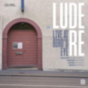 Ludere - Live At Birds Eye.jpg