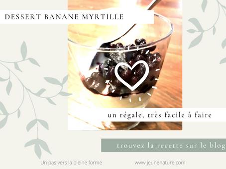 Dessert Banane-Myrtille