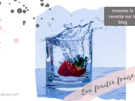 L'eau fruitée - Fraises