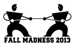 fall madness 2013. shirt