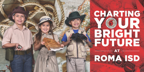 Roma ISD Charting Your Bright Future Billboard 4