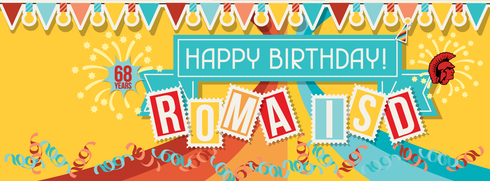 Happy Birthday Roma ISD Social Media Banner