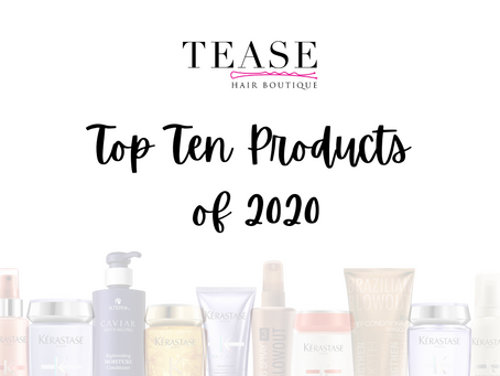 Tease Hair Boutique's Top 10 Products of 2020
