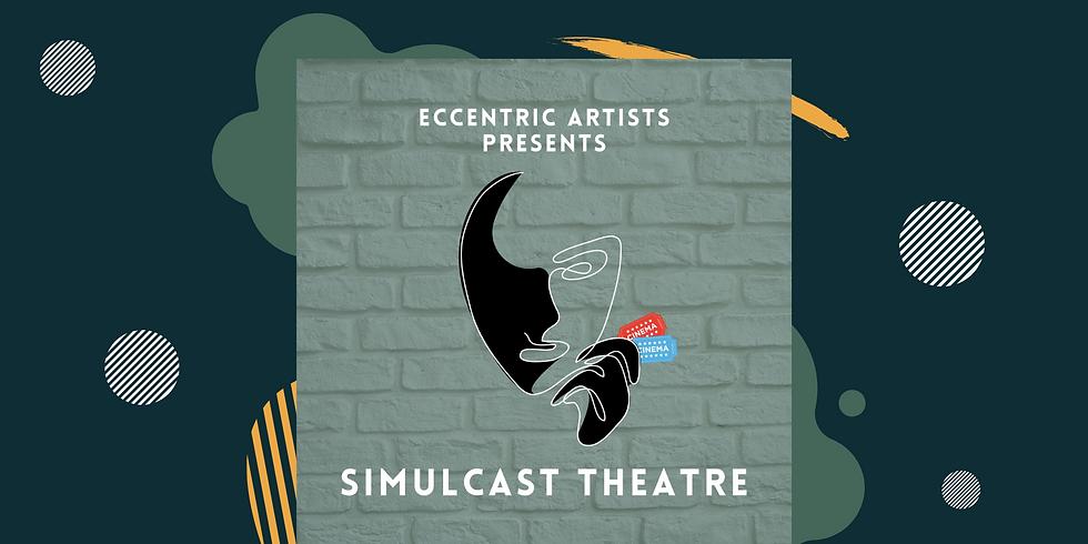 Eccentric Artists: SimulCast Theater