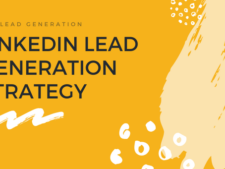 LinkedIn Lead Generation Strategy: Ultimate Guide for LinkedIn Lead Generation