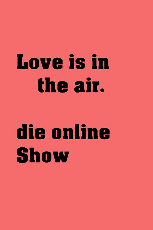 Love is in the air - die Onlineshow