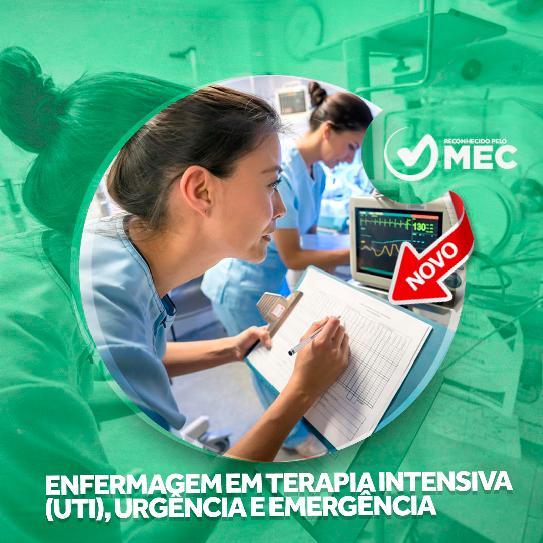 ENFERMAGEM EM TERAPIA INTENSIVA (UTI), URGÊNCIA E EMERGÊNCIA