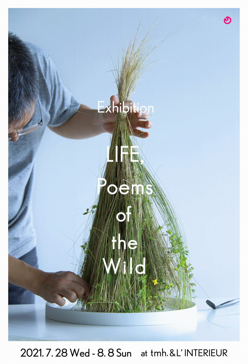"""Exhibition""""LIFE, Poems of the Wild"""" July 28~August 8,2021"""
