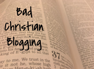 Bad Christian Blogging