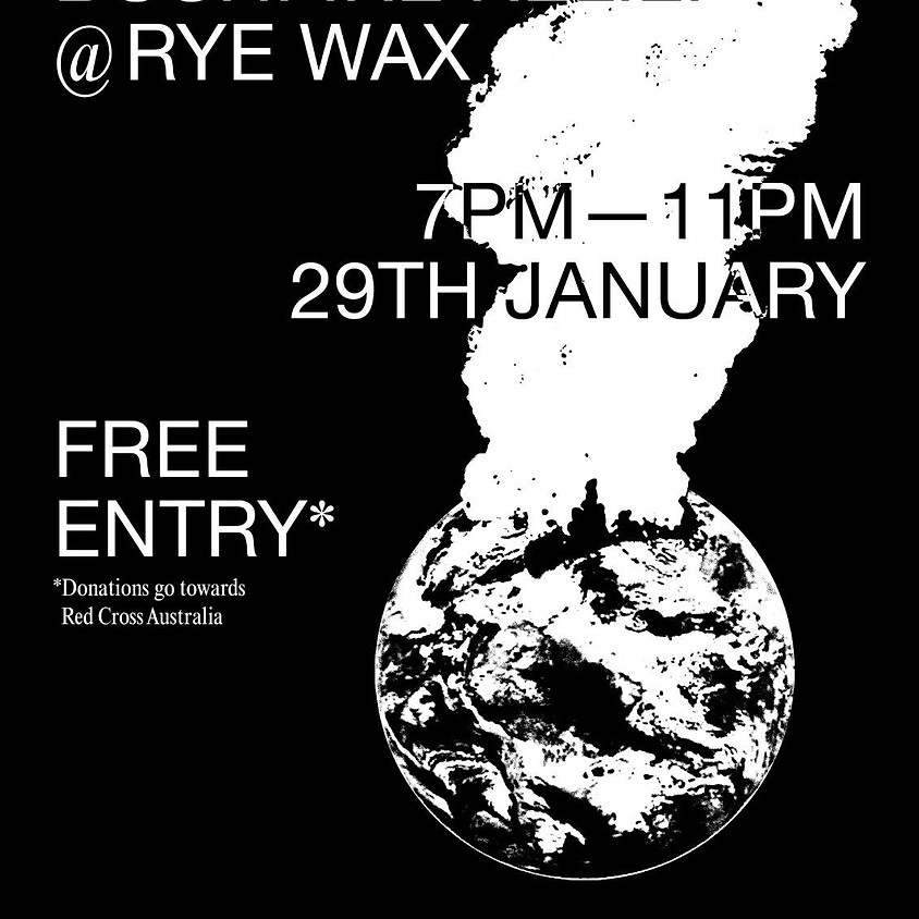 COSSACKS present: Bushfire Relief at RYE WAX (FREE ENTRY / DONATIONS)