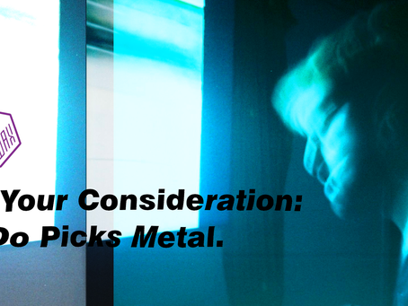 For Your Consideration: La Do Picks Metal.