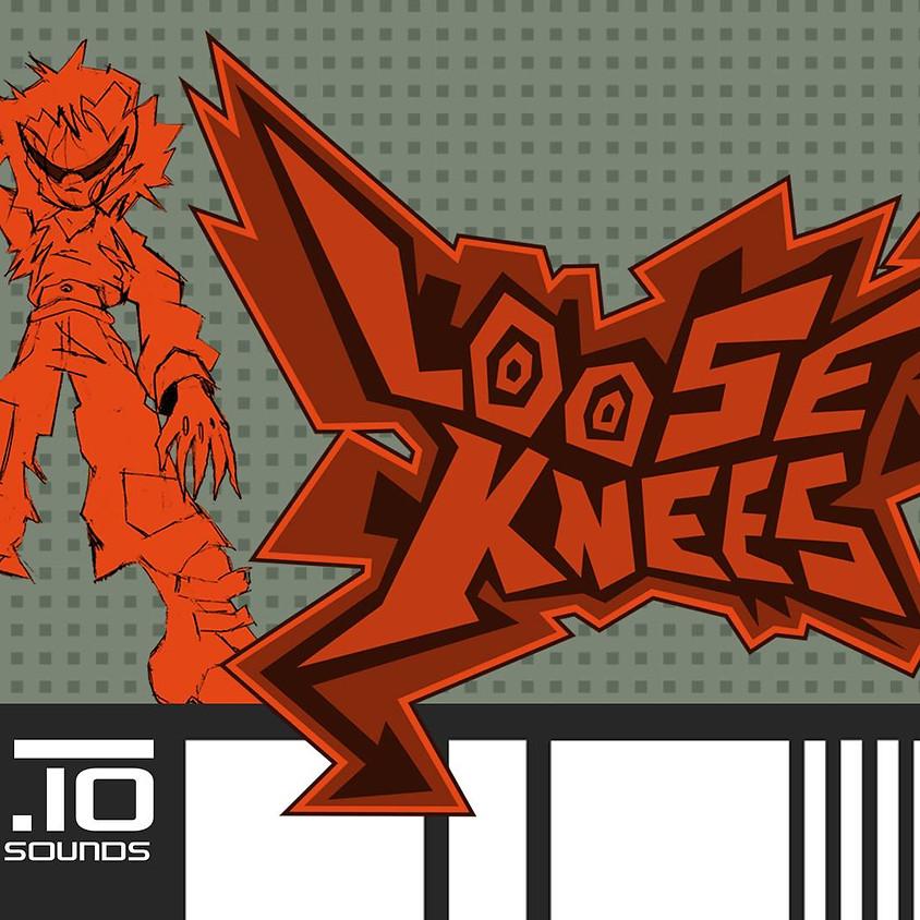 LOOSE KNEES 10