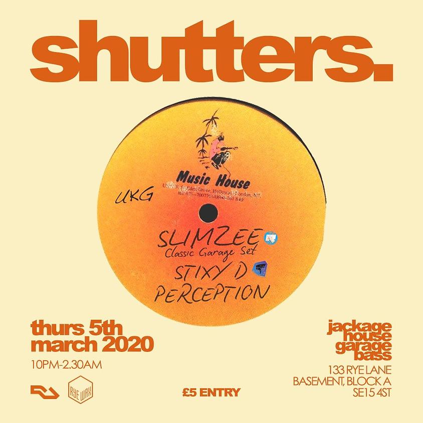 Shutters. w/ Slimzee