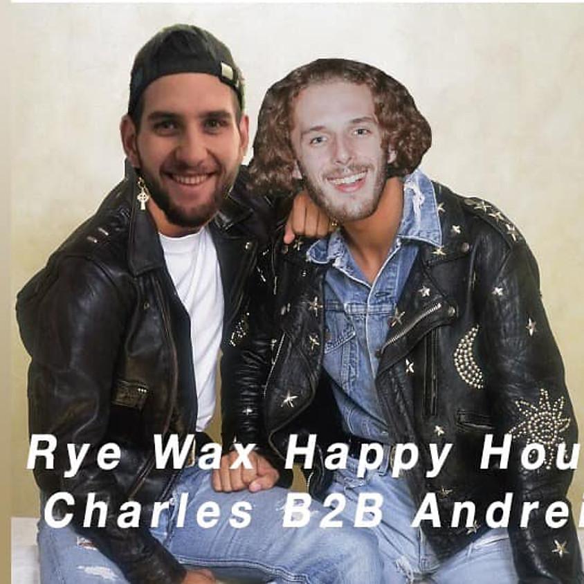 Charles B2B Andrei - Rye Wax Happy Hour