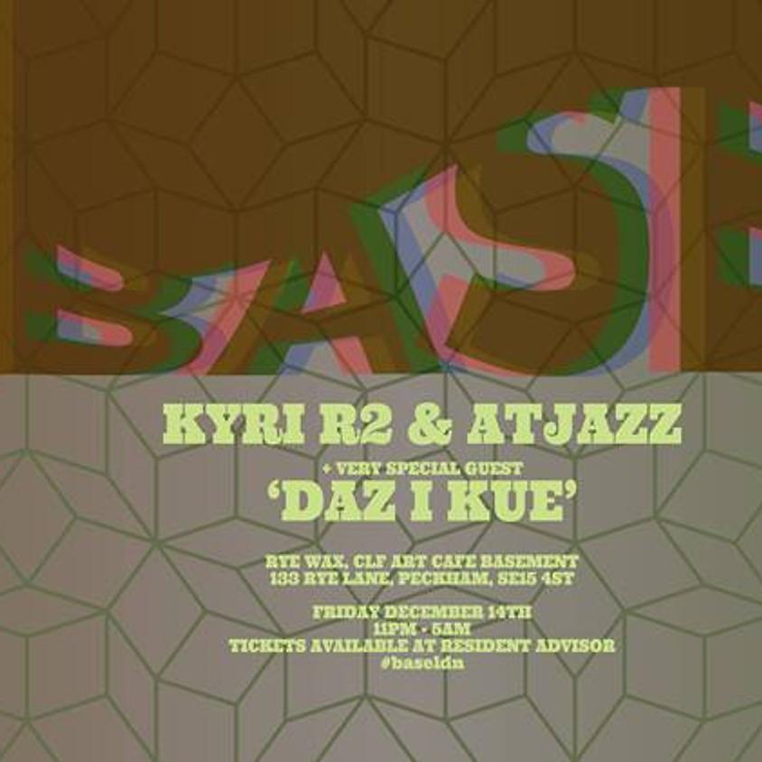 Base with Kyri R2, Atjazz and Daz I Kue