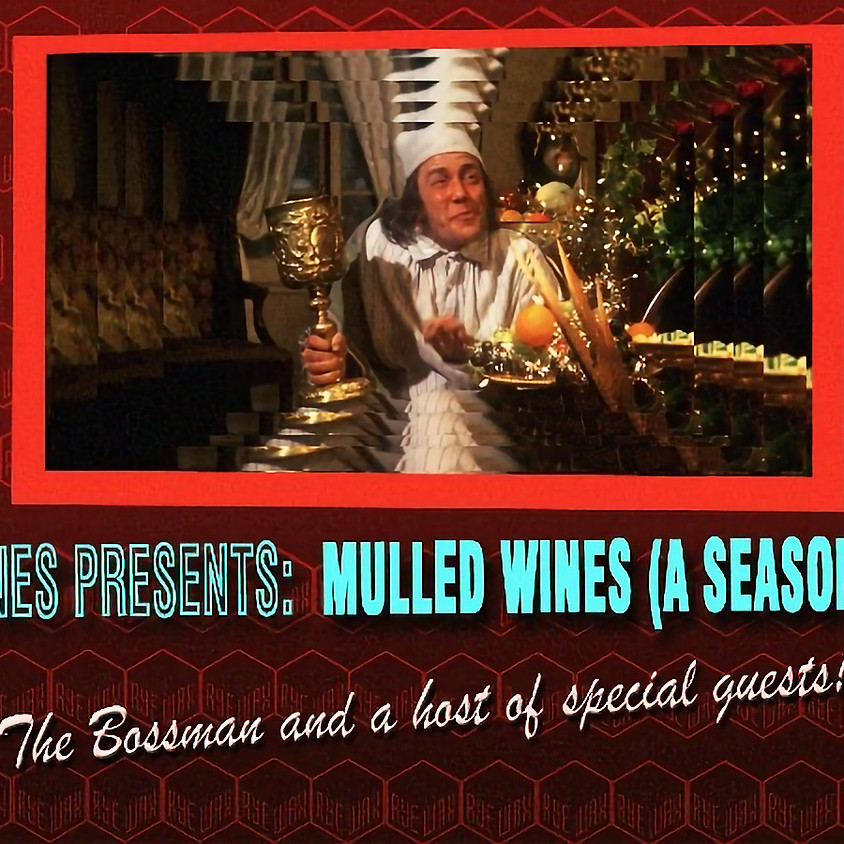 Bossman Wines presents: Mulled Wines
