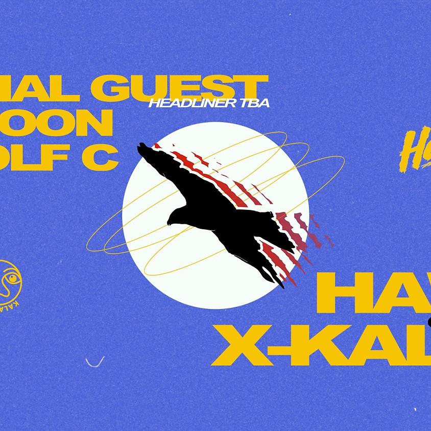 Haŵs Presents: X-Kalay w/ No Moon, Rudolf C, Special Guest (TBA)