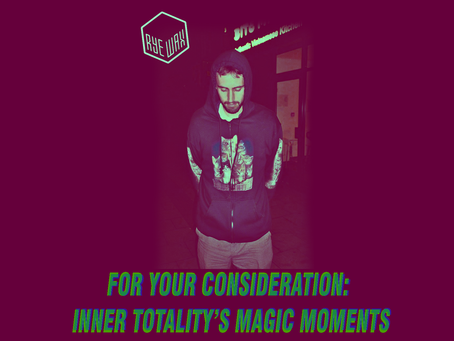 For Your Consideration: Inner Totality's Magic Moments