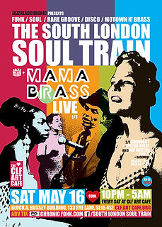 Sat May 16 - The South London Soul Train with Mama Brass (Live) + More