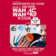 Sun Aug 15 - Dom Servini's Wah Wah 45s In Session