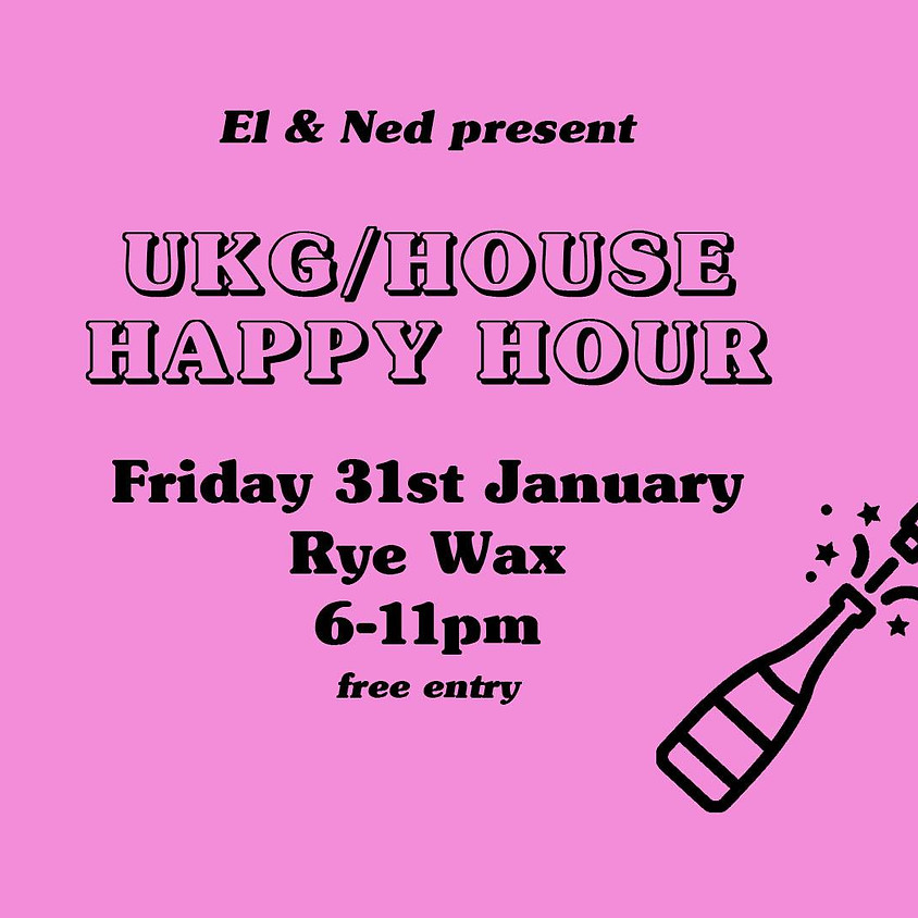 El & Ned's UKG / House Happy Hour!