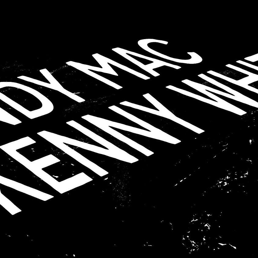 Roads 22 w/ Andy Mac & Kenny White