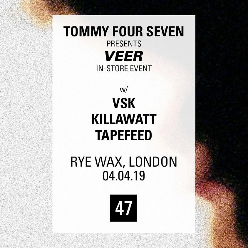 Tommy Four Seven presents 'Veer' - London Instore