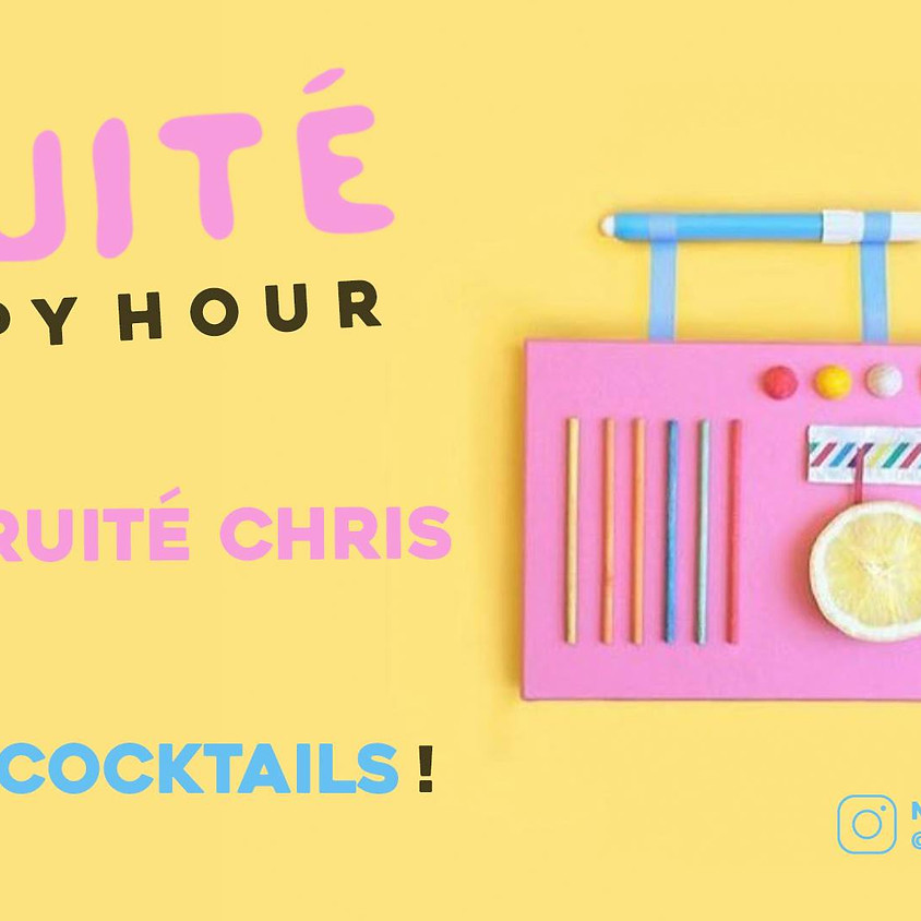 HAPPY HOUR with FRUITÉ Chris