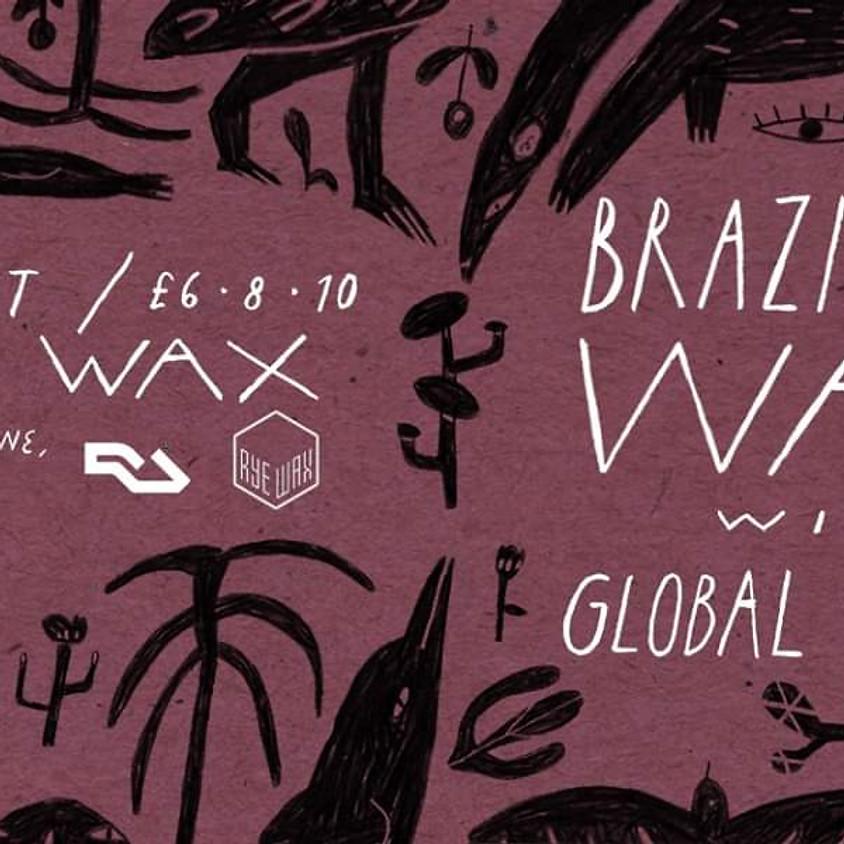 Brazilian Wax with Global Roots (WorldwideFM)
