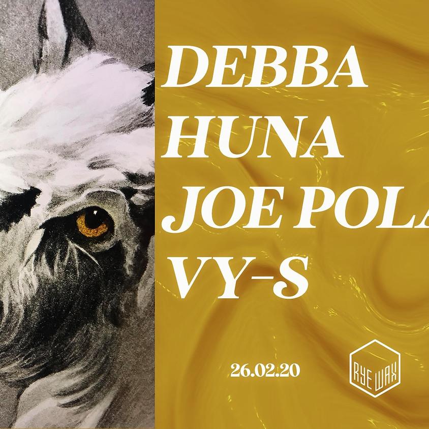 Debba, HUNA, Joe Polar + VY-S