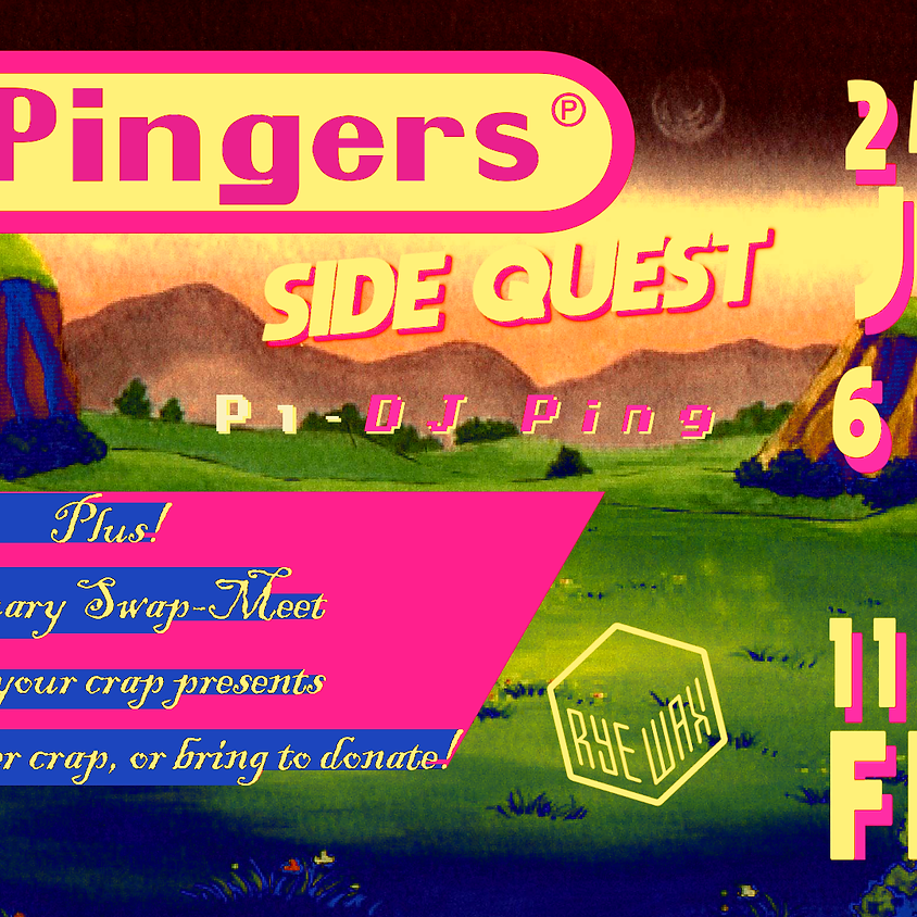 Pingers Side Quest (and swap-meet)