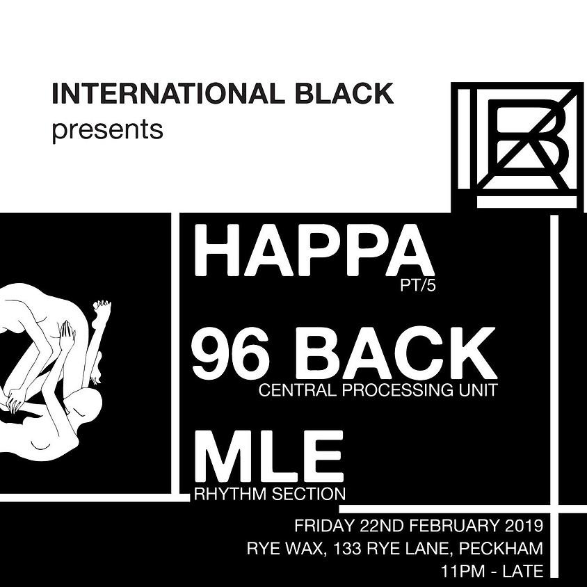 International Black Presents: Happa, 96 Back & MLE