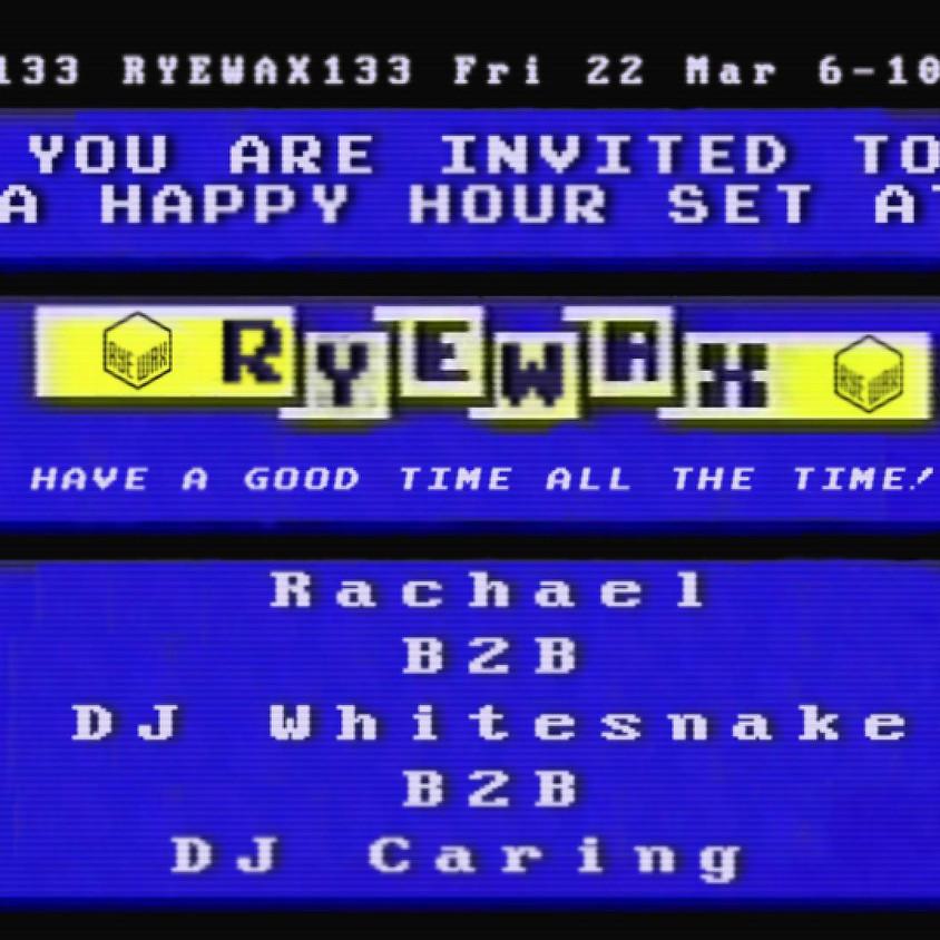 DJ Caring x DJ Whitesnake x Rachael = happy hour