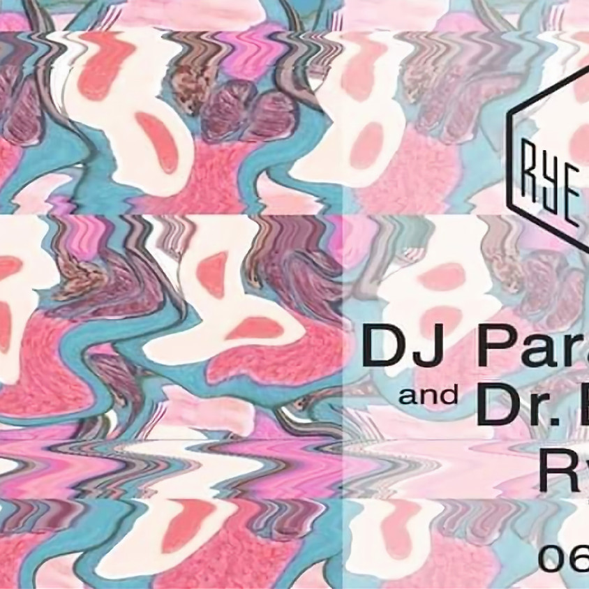 DJ Paramedic & Dr Blowfin @ Rye Wax
