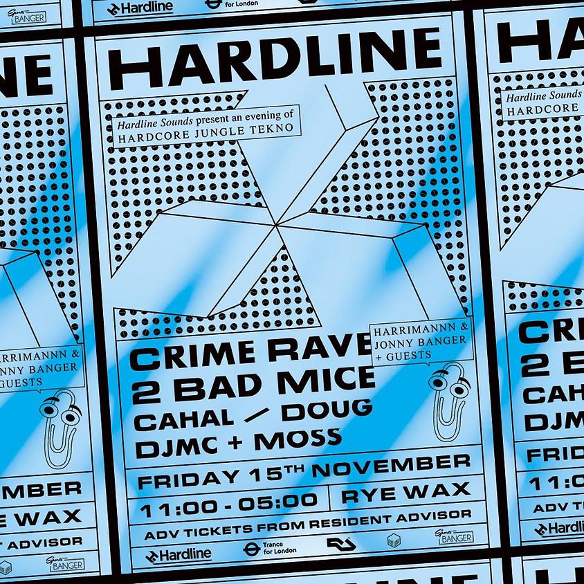 Hardline w/ 2 Bad Mice & Crime Rave (Jonny Banger & Harrimannn)