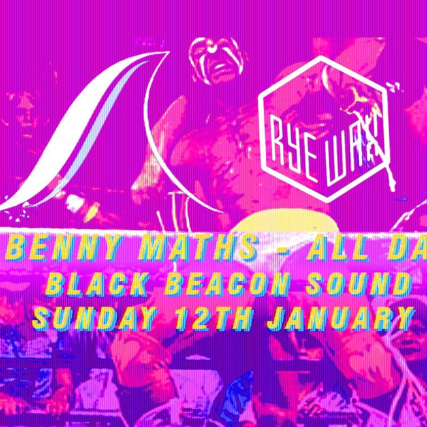 Benny Maths / Black Beacon Sound Sunday All-Dayer!