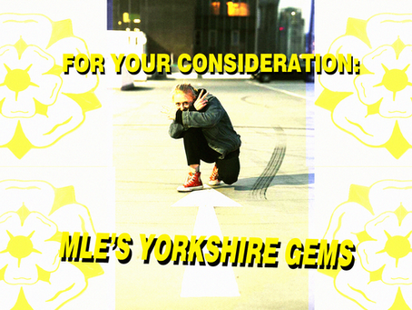 For Your Consideration: MLE's Yorkshire Gems