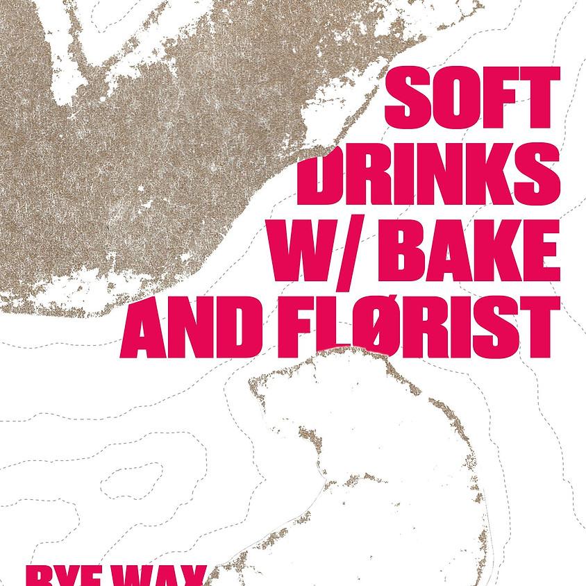 Soft Drinks w/ Bake & Flørist