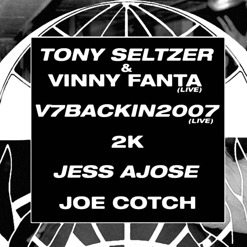 w/ Tony Seltzer & Vinny Fanta, v7backin2007, 2K & more