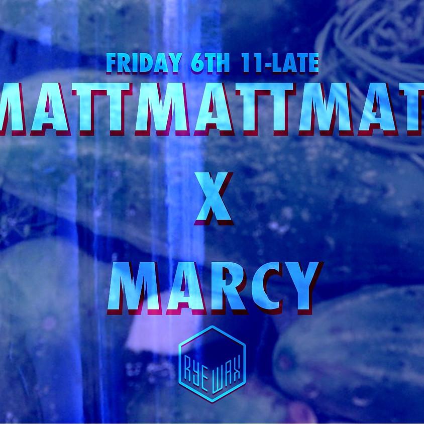 Rye Wax Pres: MattMattMatt & Marcy